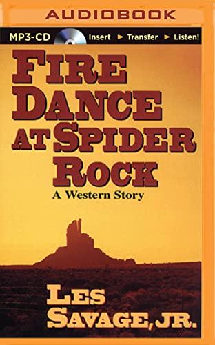 Fire Dance at Spider Rock: Savage, Les, Jr.