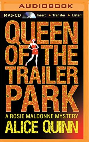 Queen of the Trailer Park (Rosie Maldonne's World): Alice Quinn
