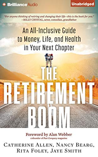 9781511311908: The Retirement Boom: An All Inclusive Guide to Money, Life, and Health in Your Next Chapter