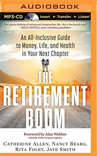 9781511311915: The Retirement Boom: An All Inclusive Guide to Money, Life, and Health in Your Next Chapter