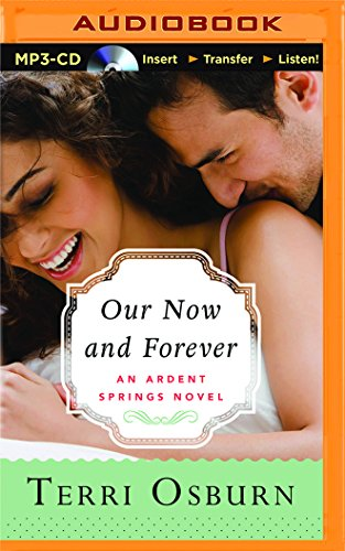 Our Now and Forever (Ardent Springs): Terri Osburn