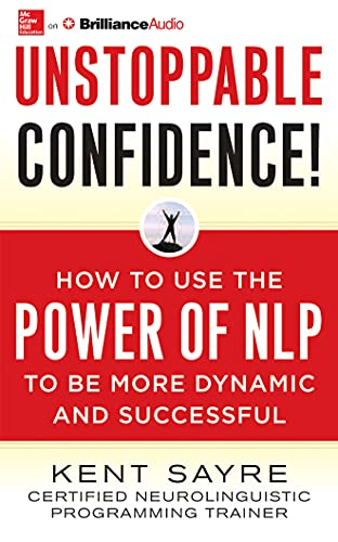 9781511312394: Unstoppable Confidence: How to Use the Power of NLP to Be More Dynamic and Successful