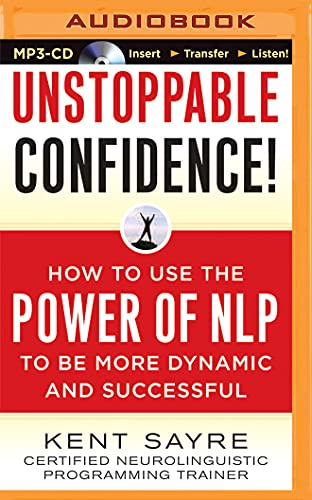 9781511312400: Unstoppable Confidence: How to Use the Power of NLP to Be More Dynamic and Successful