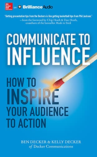 9781511312578: Communicate to Influence: How to Inspire Your Audience to Action