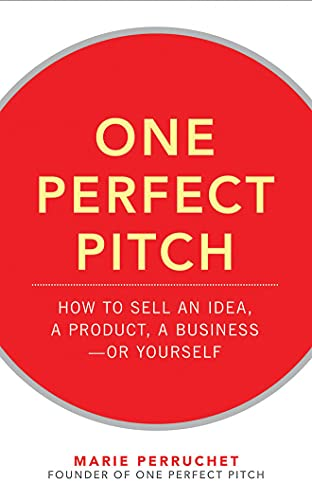 9781511312783: One Perfect Pitch: How to Sell Your Idea, Your Product, Your Business_or Yourself