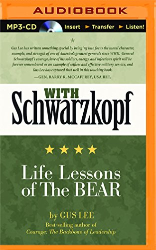 With Schwarzkopf: Life Lessons of the Bear: Gus Lee