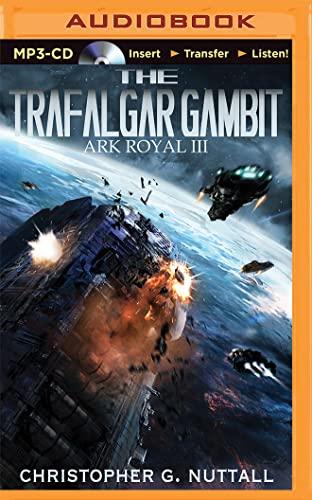 The Trafalgar Gambit (Ark Royal): Christopher G. Nuttall