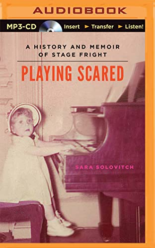 9781511316927: Playing Scared: A History and Memoir of Stage Fright