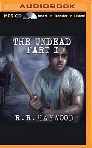 The Undead: Part 1: R. R. Haywood