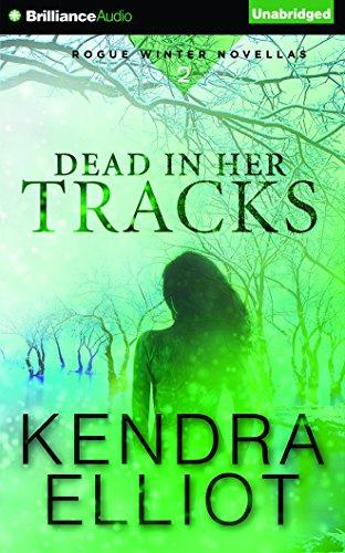 Dead in Her Tracks (Rogue Winter Novella): Kendra Elliot