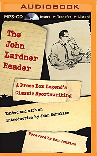 The John Lardner Reader: A Press Box: John Lardner