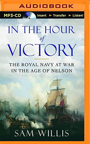 9781511319027: In the Hour of Victory: The Royal Navy at War in the Age of Nelson