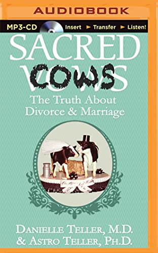 Sacred Cows: The Truth about Divorce and Marriage: Danielle Teller MD