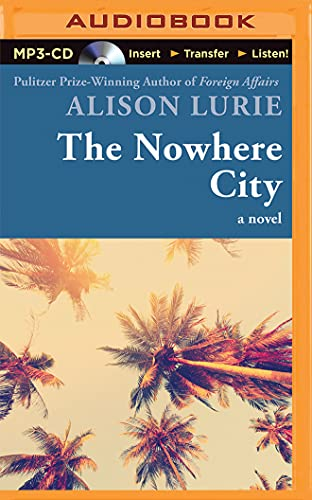 The Nowhere City: Alison Lurie