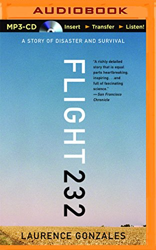 Flight 232: A Story of Disaster and Survival: Laurence Gonzales