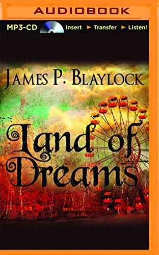 Land of Dreams: Blaylock, James P.