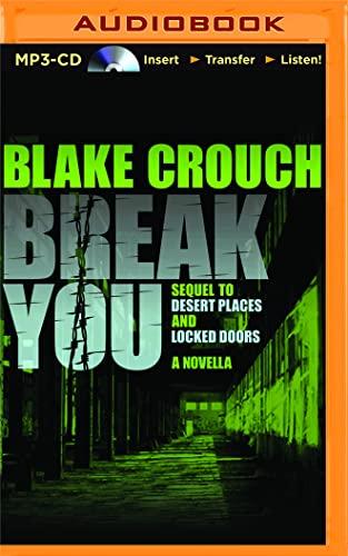 Break You: A Novella (Andrew Z. Thomas/Luther Kite): Blake Crouch