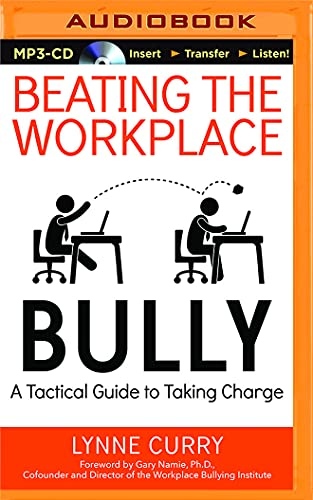 9781511321938: Beating the Workplace Bully: A Tactical Guide to Taking Charge