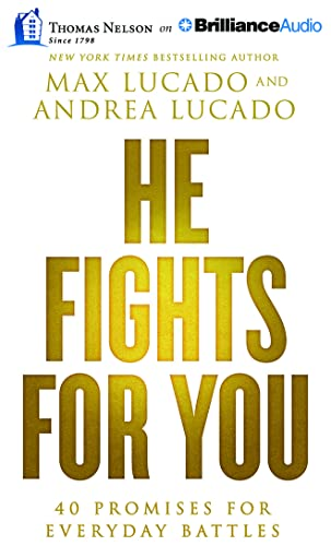 He Fights for You: 40 Promises for Everyday Battles: Andrea Lucado; Max Lucado