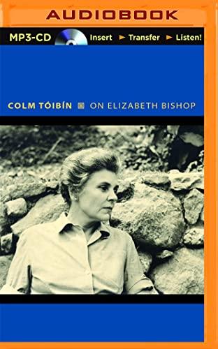 On Elizabeth Bishop: Colm Toibin