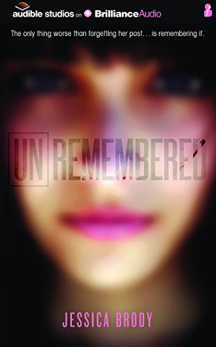 Unremembered: Jessica Brody