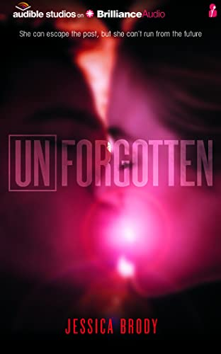 Unforgotten (Unremembered Trilogy): Jessica Brody