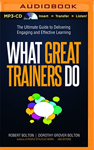 What Great Trainers Do: The Ultimate Guide to Delivering Engaging and Effective Learning: Dorothy ...