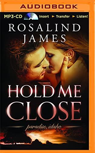 Hold Me Close: Rosalind James