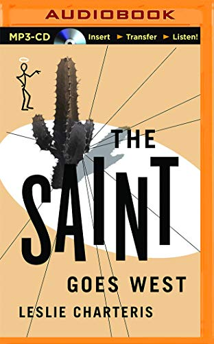 The Saint Goes West: Leslie Charteris