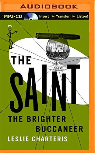 The Brighter Buccaneer (Saint Series): Leslie Charteris