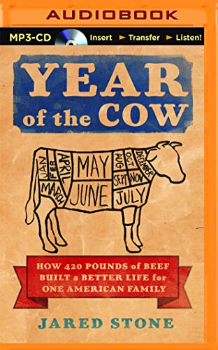 Year of the Cow: How 420 Pounds of Beef Built a Better Life for One American Family: Jared Stone