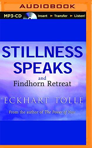 Stillness Speaks and the Findhorn Retreat (MP3 CD): Eckhart Tolle