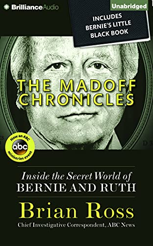 The Madoff Chronicles: Inside the Secret World of Bernie and Ruth: Brian Ross