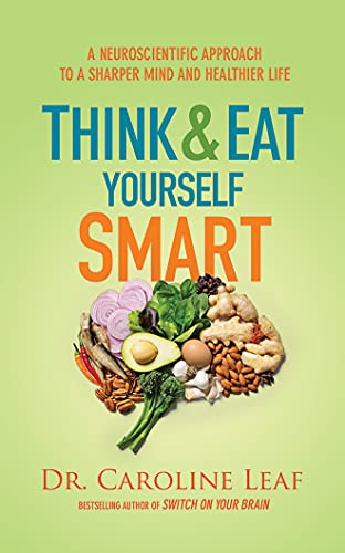 9781511327138: Think and Eat Yourself Smart: A Neuroscientific Approach to a Sharper Mind and Healthier Life