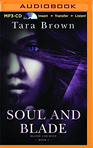 Soul and Blade (Blood and Bone): Tara Brown