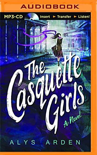 The Casquette Girls: A Novel: Alys Arden