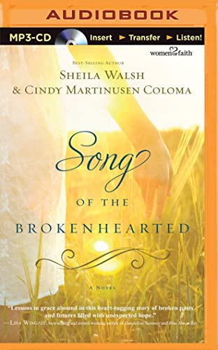 Song of the Brokenhearted: Cindy Martinusen Coloma; Sheila Walsh