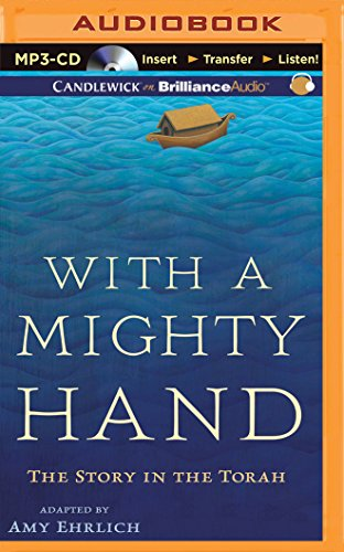 With a Mighty Hand: The Story in the Torah: Amy Ehrlich