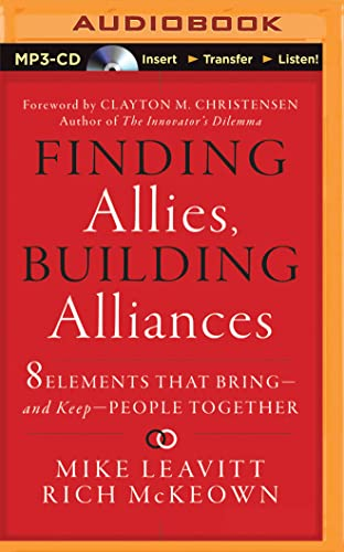 Finding Allies, Building Alliances: 8 Elements That Bring - And Keep - People Together: Leavitt, ...