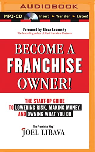 9781511331258: Become a Franchise Owner!: The Start-Up Guide to Lowering Risk, Making Money, and Owning What You Do