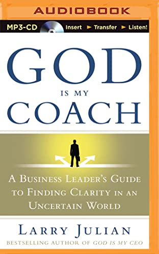 God is My Coach: A Business Leader's Guide to Finding Clarity in an Uncertain World: Larry ...