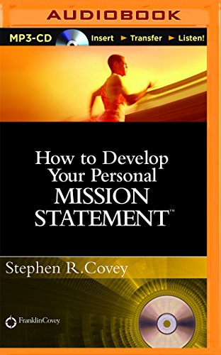 How to Develop Your Personal Mission Statement: Stephen R. Covey