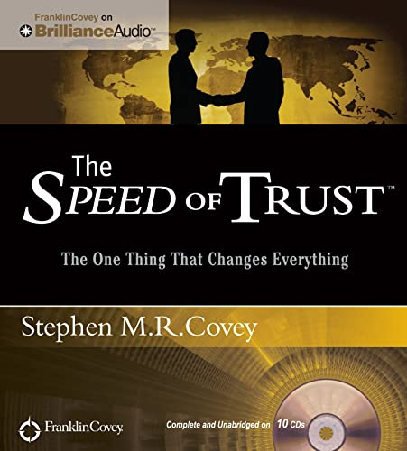 The Speed of Trust: The One Thing That Changes Everything: Stephen M.R. Covey