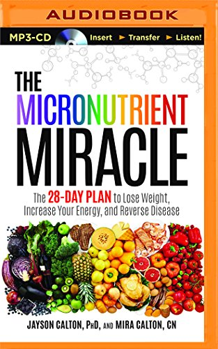 9781511337311: The Micronutrient Miracle: The 28-Day Plan to Lose Weight, Increase Your Energy, and Reverse Disease