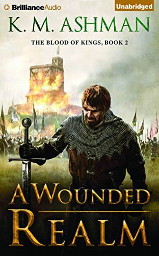 A Wounded Realm (Blood of Kings): K. M. Ashman