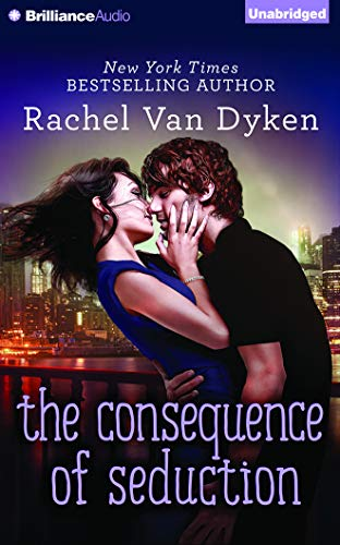 The Consequence of Seduction: 7: Rachel Van Dyken