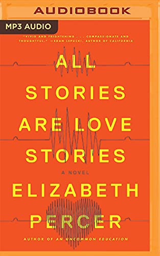 9781511343190: All Stories Are Love Stories: A Novel