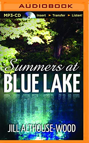 Summers at Blue Lake: Jill Althouse-Wood