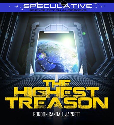 The Highest Treason: Gordon Randall Jarrett