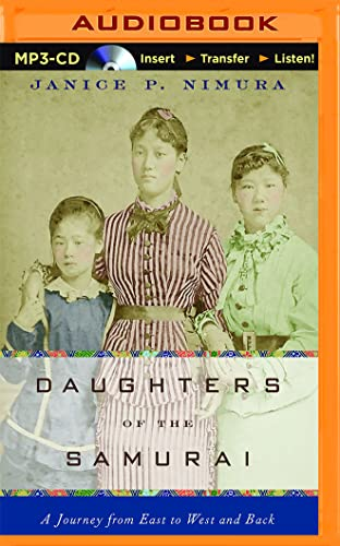 Daughters of the Samurai: A Journey from East to West and Back: Janice P. Nimura